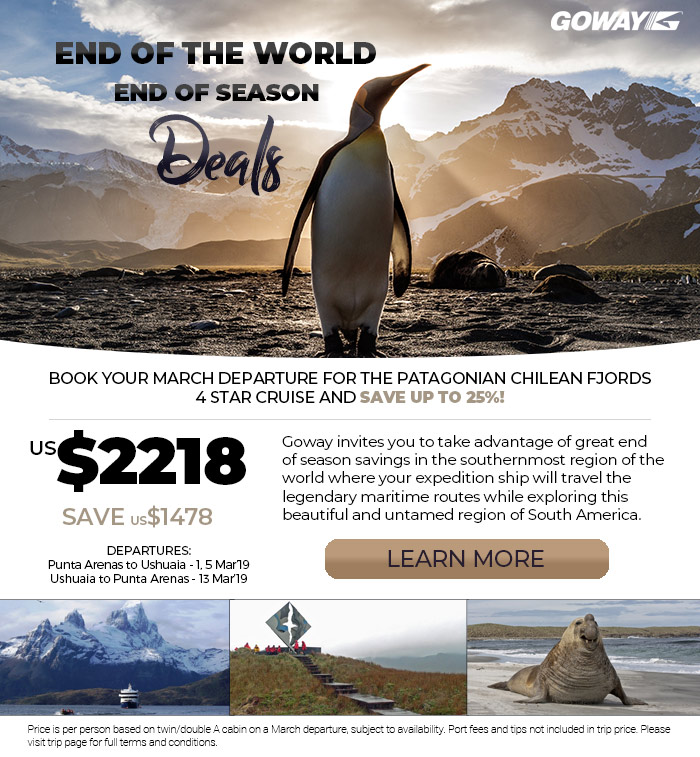 End of the world - End of the Season Deals. SAve US$1478 on select touring in the southernmost region of the world. From US$2218. Please see site for details