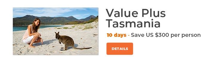 Value Plus Tasmania Save US$300 per person