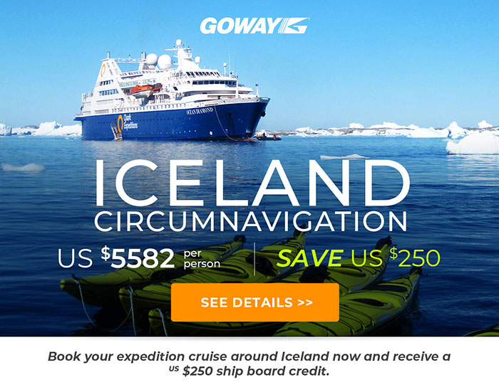 Iceland Circumnavigation Expedition Cruise From US$5582 and recieve a shipboard credit of US$250. See our site for details.
