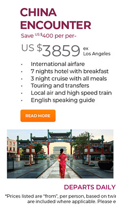 China Encounter. Save US$400 per couple. From US$3859 ex Los Angeles. See site for details