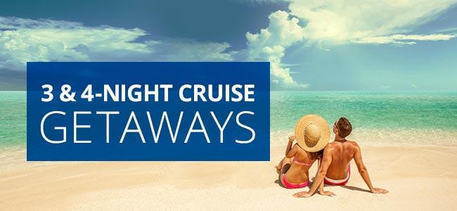 3 & 4-Night Cruise Getaways